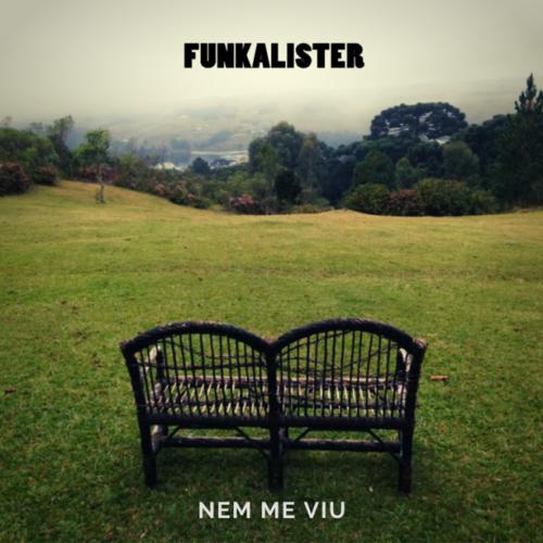 Funkalister - Nem Me Viu